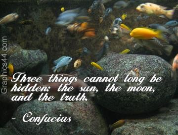 Three Things Cannot Long Be Hidden, The Sun, The Moon, And The Truth