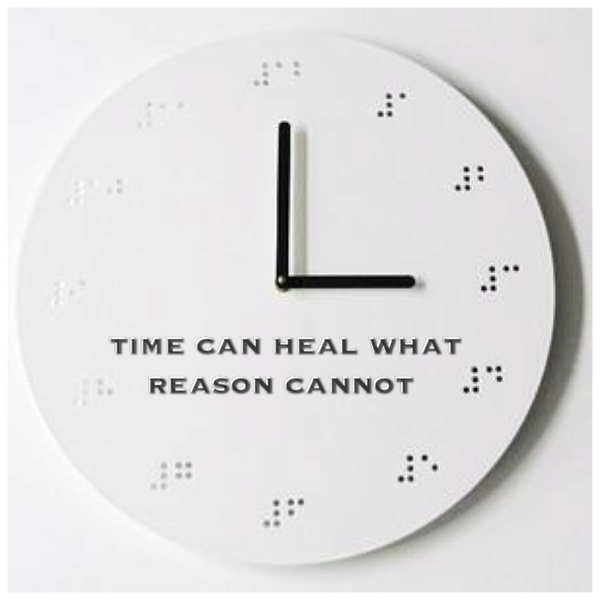 Time Can Heal What Reason Cannot