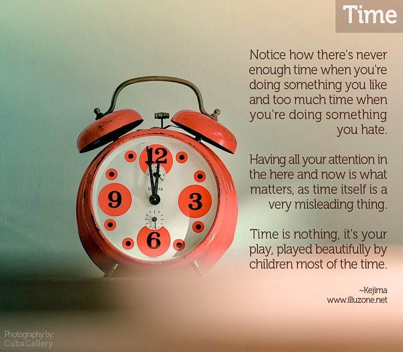 Time Is Nothing, It's Your Play, Played Beautiful By Children Most Of The Time