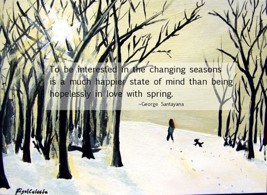 To Be Interested In The Changing Seasons Is A Much Happier State Of Mind Than Being Hopelessly In Love With Spring