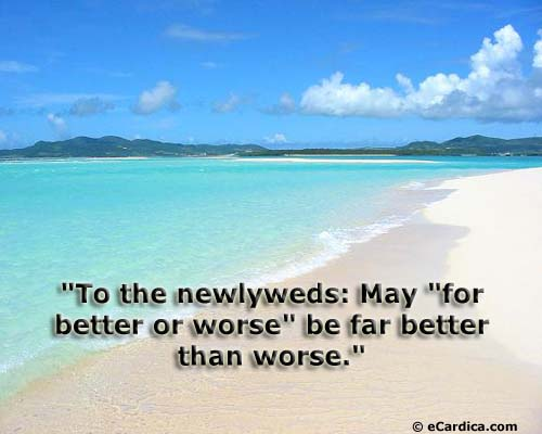 """To The Newlyweds; May ""For Better Or Worse"" Be Far Better Than Worse"
