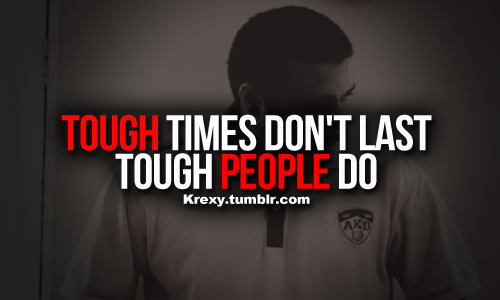 """tough times dont last tough people Many people emerged as true and spirited leaders – ralph lewis was one of these and his efforts ensured that   and reinforced the message of this year's theme """"tough times don't last tough teams do, by applauding the entire group for their resilience in the face of tough."""