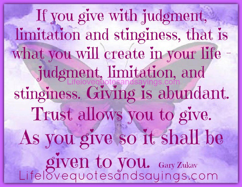 Trust Allows You To Give. As You Give So It Shall Be Given To You