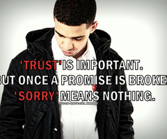 'Trust' Is Important. But Once A Promise Is Broke 'Sorry' Means Nothing ~ Apology Quote