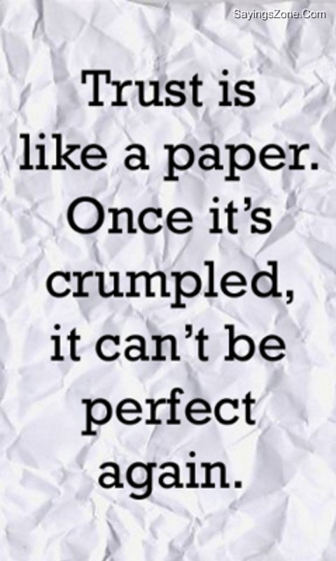 Trust Is Like a Paper. Once It's Crumpled, It Can't Be Perfect Again