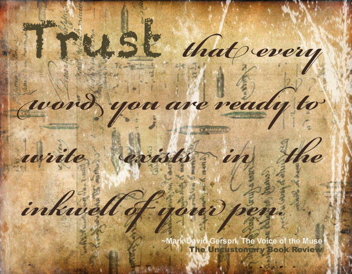 Trust That Every Word You Are Ready To Write Exists In The Inkwell Of Your Pen