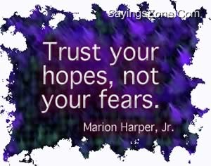 Trust Your Hopes, Not Your Fears
