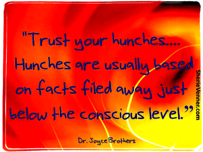 """Trust Your Hunches"""