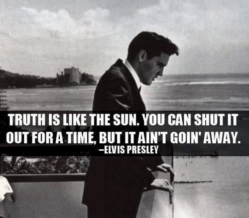 Truth Is Like The Sun. You Can Shut It Out For A Time, But It Ain't Goin Away