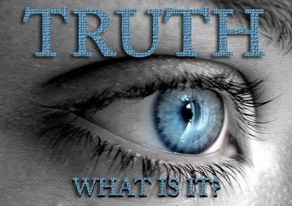 Truth What Is It!