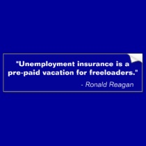 """""""Unemployment Insurance Is A Pre~Paid Vacation For Freeloaders"""""""