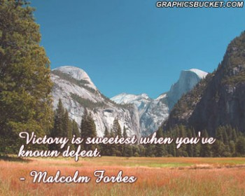 Victory Is Sweetest When You're Know Defeat