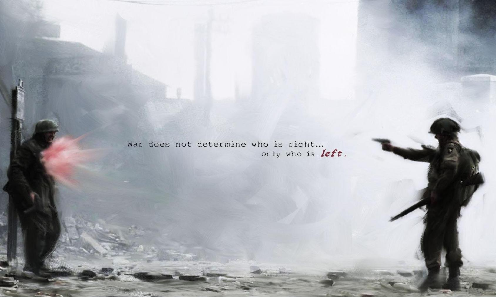 War Does Not Determine Who Is Right Only Who Is Left