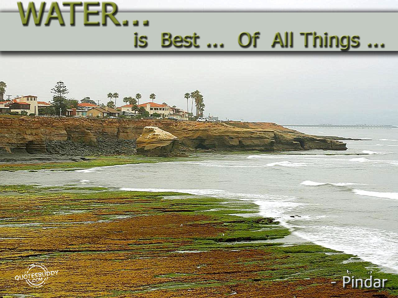 Water Is Best Of All Things