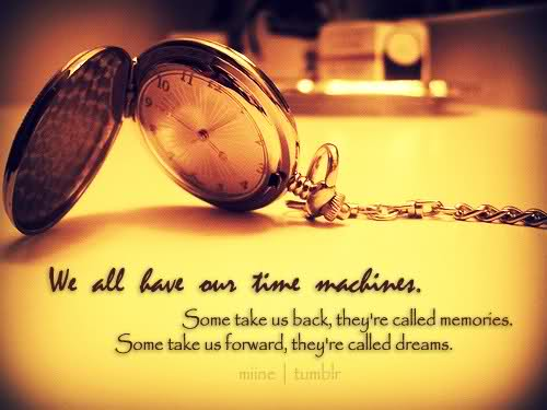 We All Have Our Time Machines