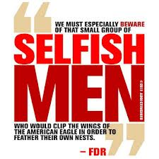We Must Especially Beware Of That Small Group Of Selffish Men