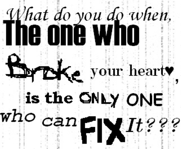 What Do You Do When The One Who Broke Your Heart Is The Only One Who Can Fix It