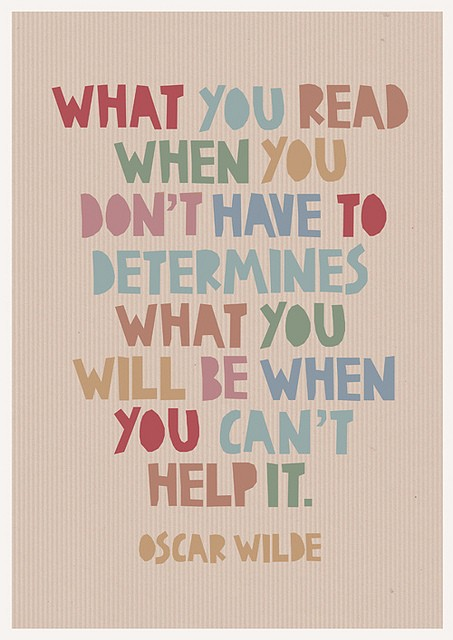 What You Read When You Don't Have To Determines What You Will Be When You Can't Help It