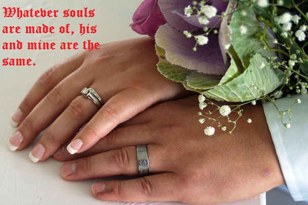 Whatever Souls Are Made Of His And Mine Are The Same