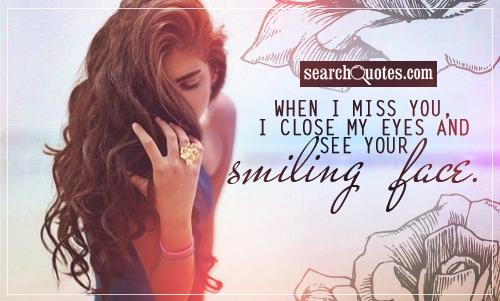 When I Miss You, I Close My Eyes And See Your Smiling Face