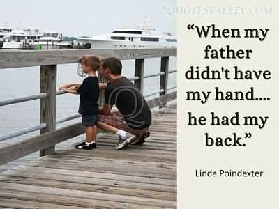 """""""When My Father Didn't Have My Hand, He Had My Back"""""""