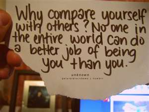 Why Compare Yourself With Others! No One In The Entive World Can Do a Better Job of Being You Than You