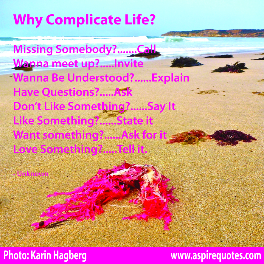 Why Complicate Life!