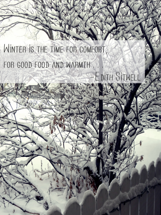 Winter Is The Time For Comfort, For Good Food And Warmth