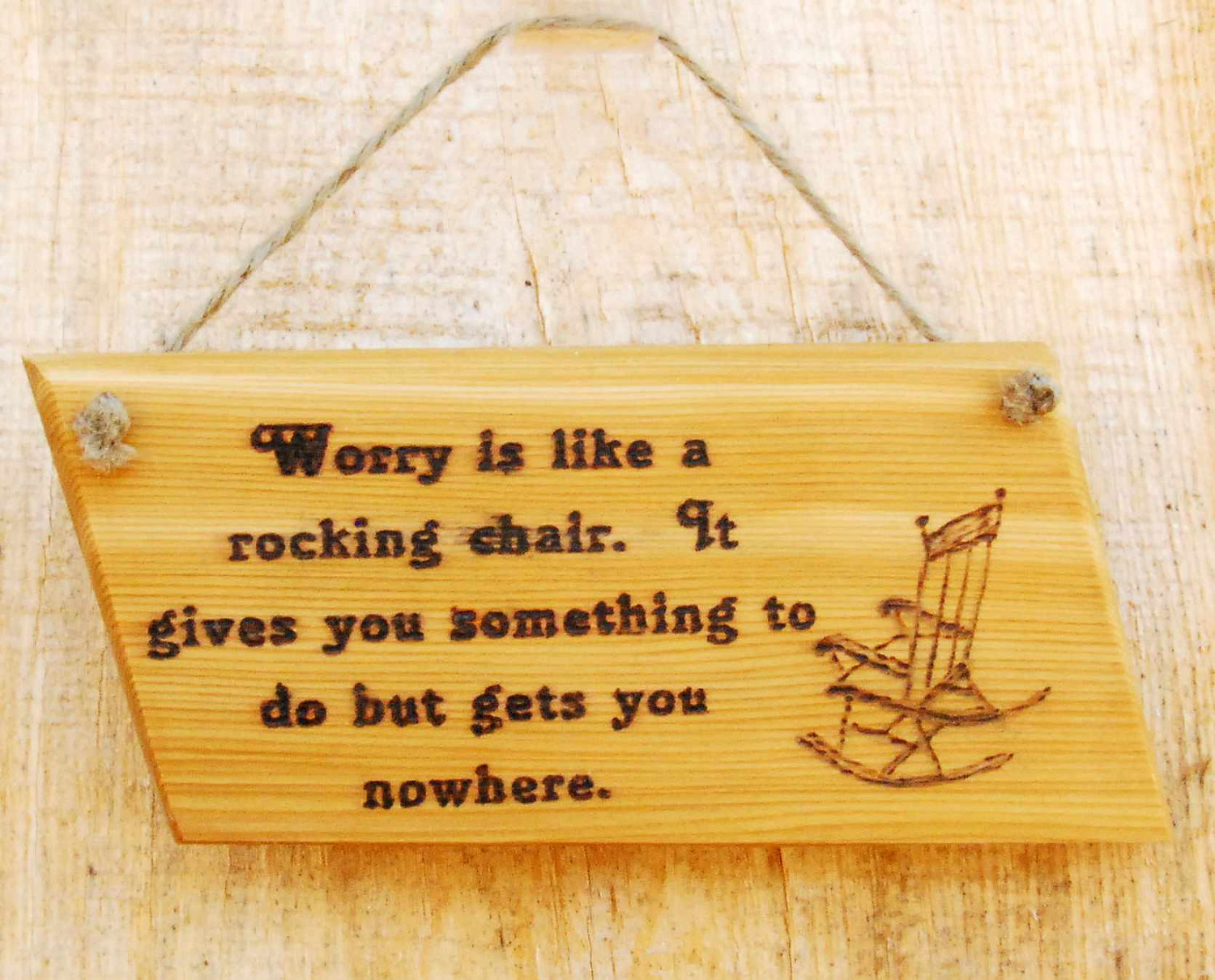 Worry Is Like A Rocking Chair. It Gives You Something To Do But Gets You Nowhere
