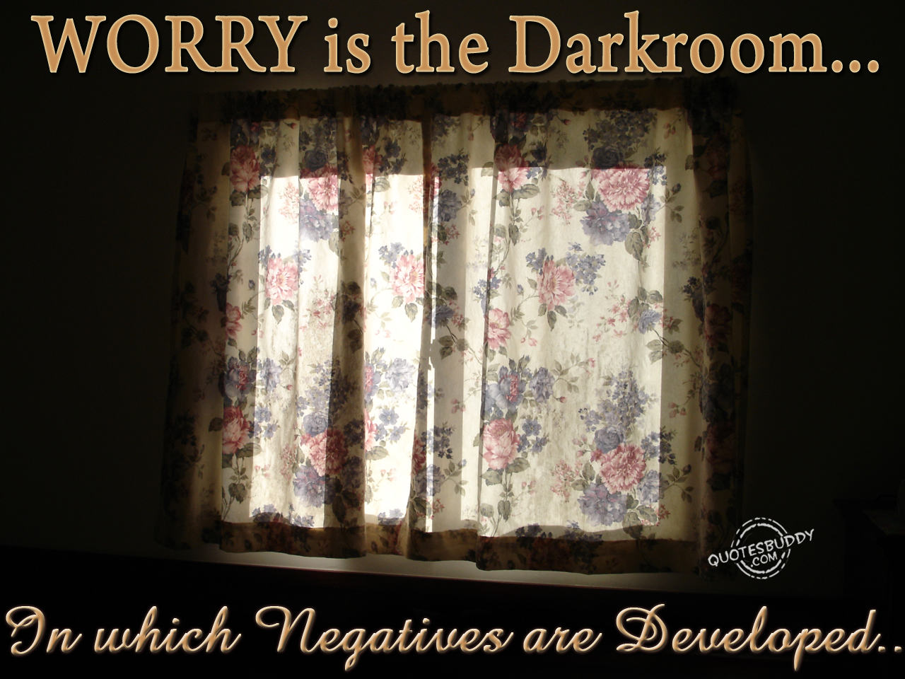Worry Is The Darkroom, In Which Negatives Are Developed