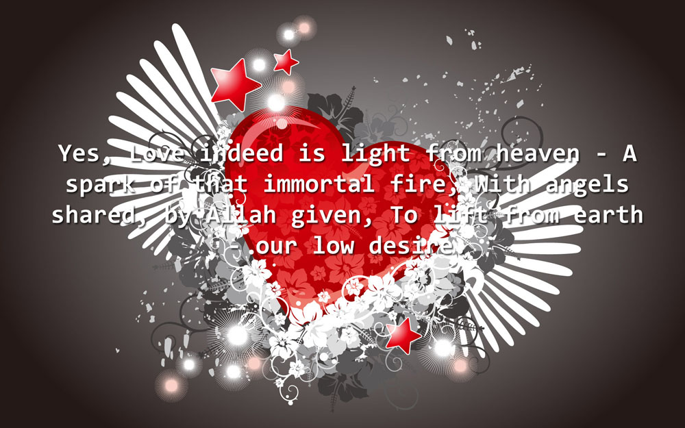Yes, Love Is Indeed Is Light From Heaven