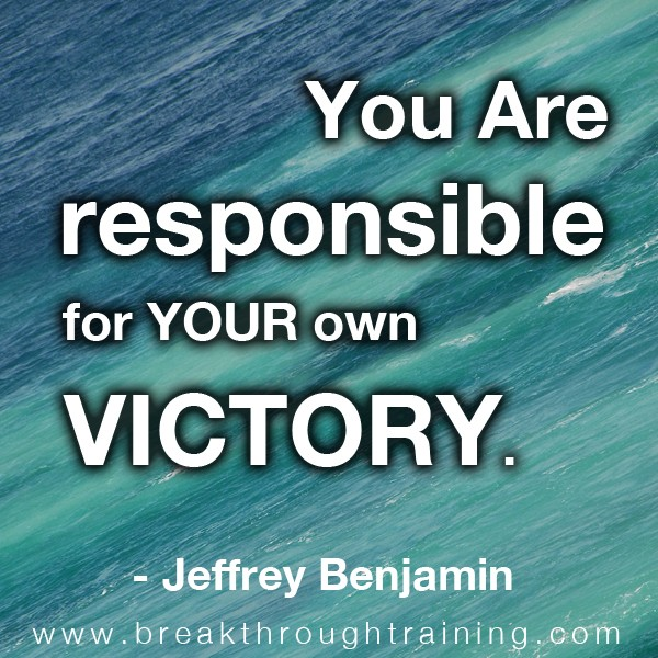 You Are Responsible For Your Own Victory