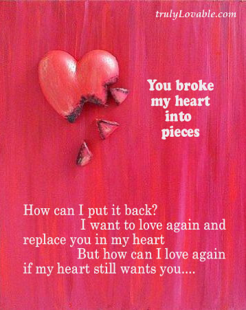 You Broke My Heart Into Pieces