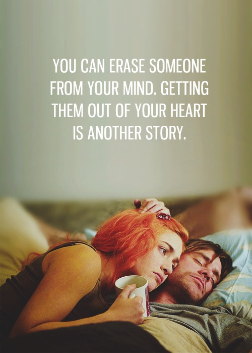 You Can Erase Someone From Your Mind, Getting Them Out Of Your Heart Is Another Story