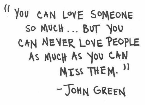 """You Can Love Someone So Much, But You Can Never Love People As Much AS You Can Miss Them"" ~ Apology Quote"
