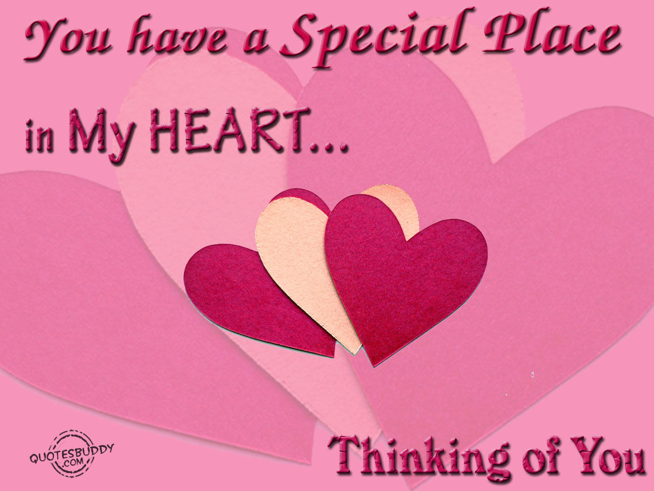 You Have A Special Place In My Heart, Thinking Of You