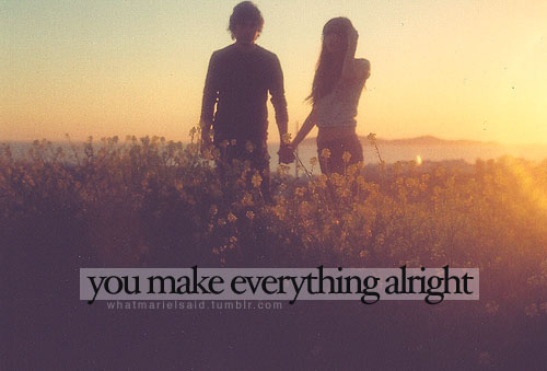 You Make Everything Alright