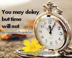 You May Delay, But Time Will Not