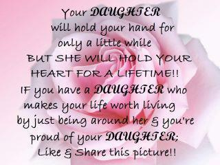 Your Daughter Will Hold Your Hand For Only a Little While But She Will Hold Your Heart For A Lifetime!!