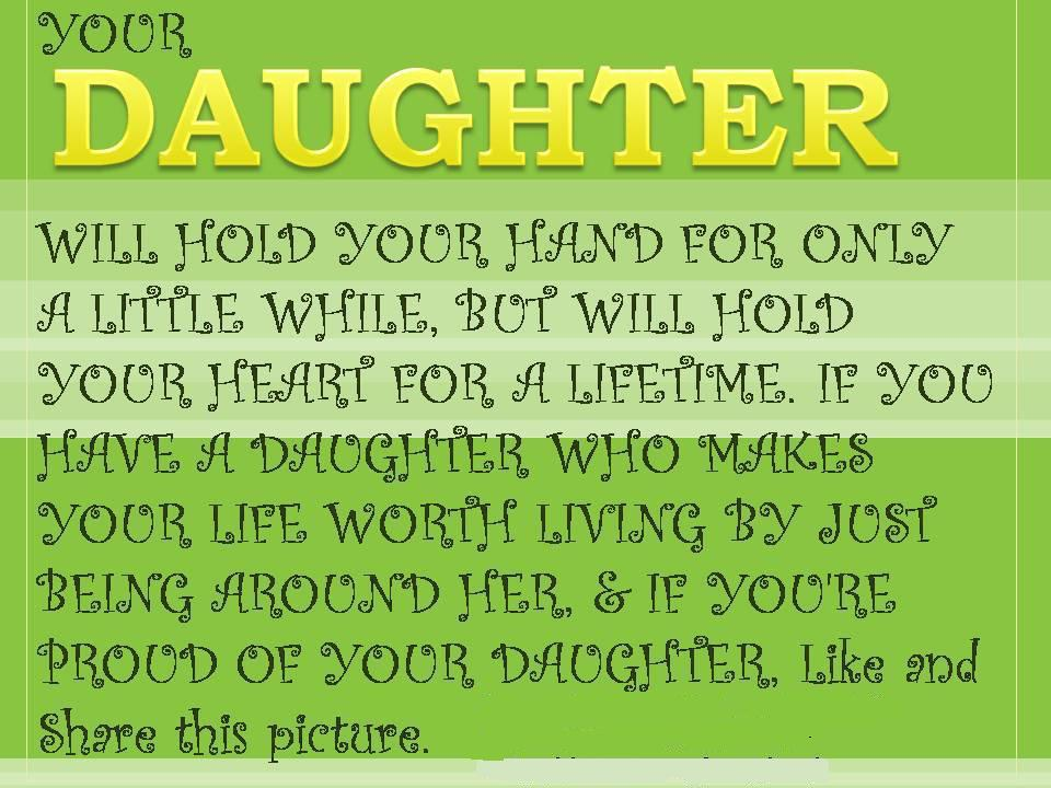 Your Daughter Will Hold Your Hand For Only A Little While, But Will Hold Your Heart For A Lifetime