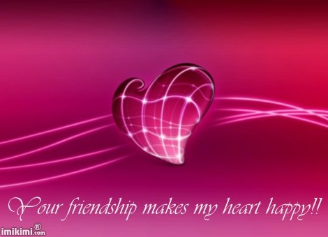 Your Friendship Makes My Heart Happy!!
