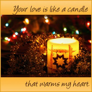 Your Love Is Like A Candle That Warms My Heart