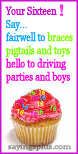 Your Sixteen! Say Fairwell To Braces Pigtails And Toys Hello To Driving Parties And Boys