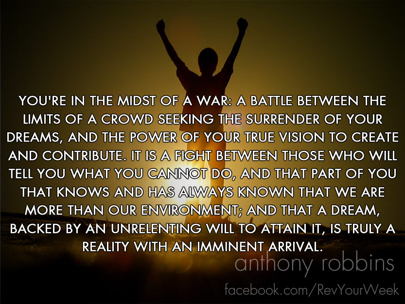You're In The Midst Of A War, A Battle Between The Limits Of A Crowd Seeking The Surrender Of Your Dreams