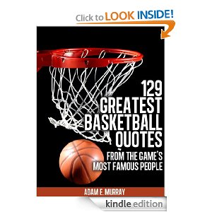129 Greatest Basketball Quotes From The Game's Most Famous People