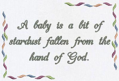 A Baby Is A Bit Of Stardust Fallen From The Hand Of God.