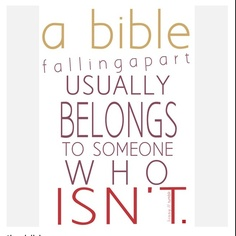 A Bible Falling Apart Usually Belongs To Someone Who Isn't