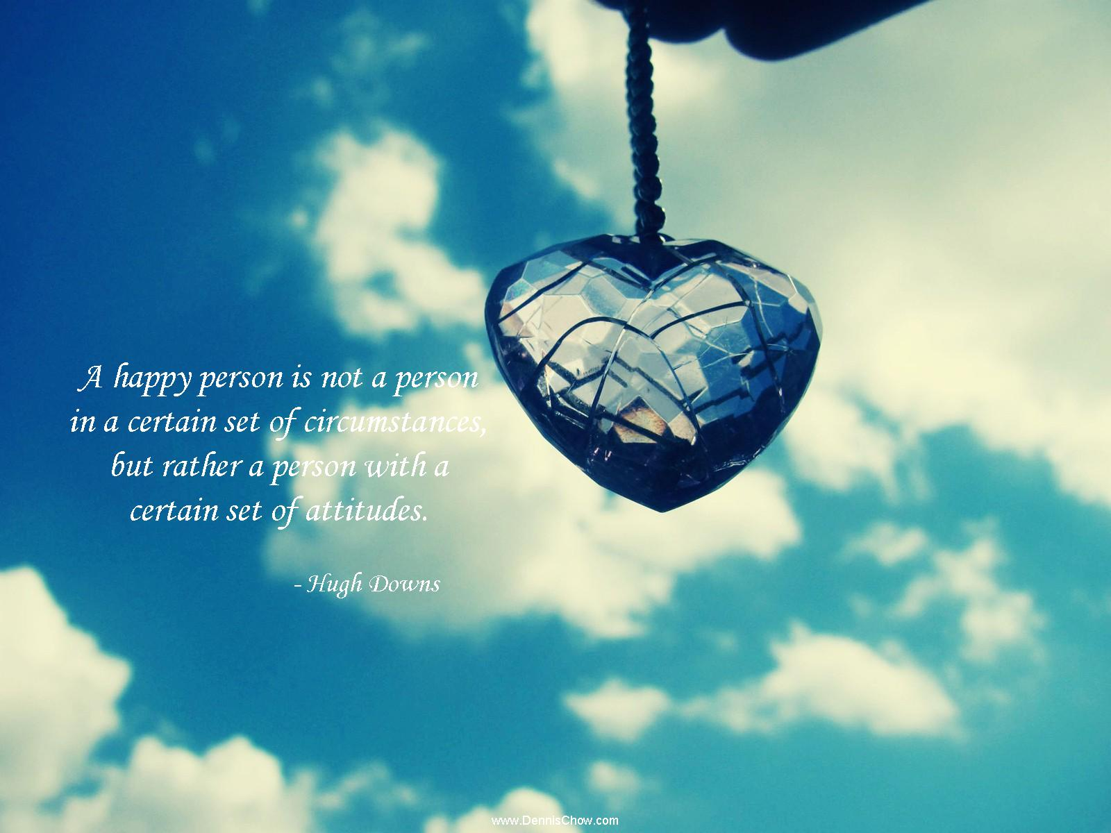 Quotes About Happy Person A Happy Person Is Not A Person In A Certain Set Of Circumstances