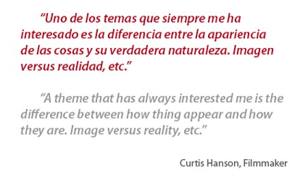 """ A Theme That Has Always Interested Me Is The Difference Between How Thing Appear And How  They Are. Image Versus Reality, Etc "" - Curtis Hanson"