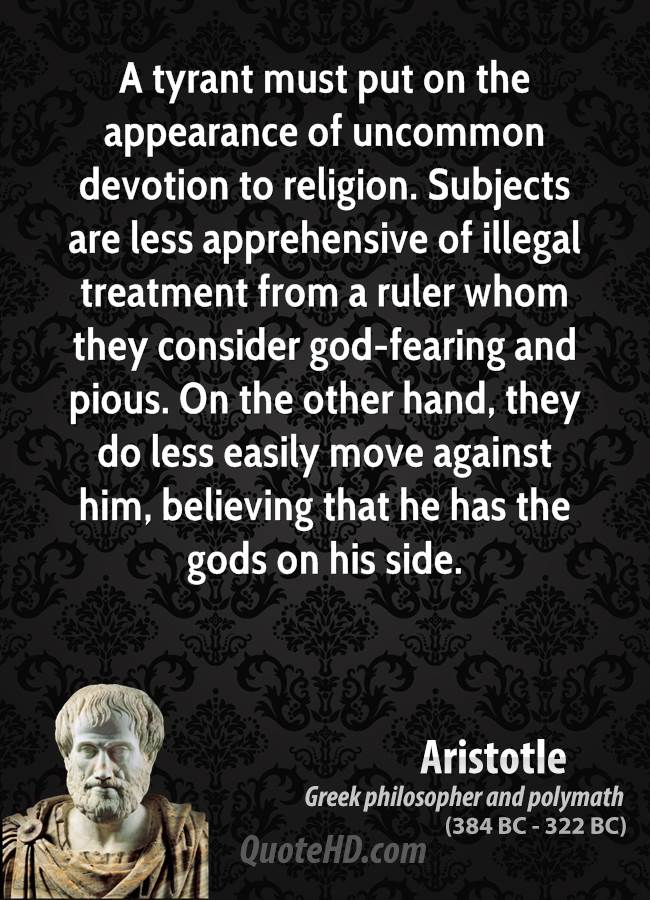 A Tyrant Must Put On The Appearance Of Uncommon Devotion To Religion. Subjects Are Less Apprehensive Of Illegal Treatment From A Ruler Whom…